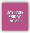Day Pass - Friday, Nov 10, 2017